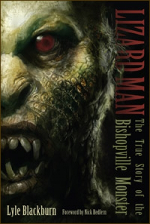 Lizard Man: The True Story of the Bishopville Monster by Lyle Blackburn (2013)