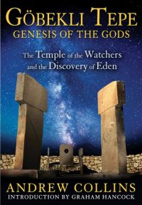 Gobekli Tepe: Genesis of the Gods by Andrew Collins (2014)