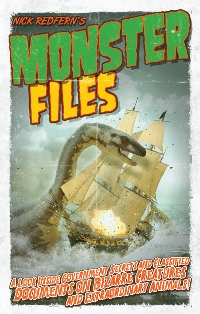 Monster Files: A Look Inside Government Secrets and Classified Documents on Bizarre Creatures and Extraordinary Animals by Nick Redfern (2013)